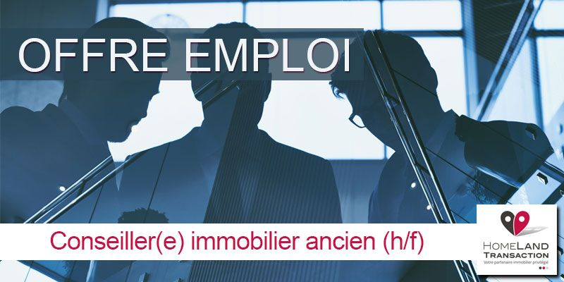 Homeland transaction toulouse Recrute conseillers immobiliers secteur toulouse 31000